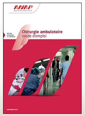 L'Agence Nationale d'Appui à la Performance des établissements de santé et médico-sociaux (ANAP) met en ligne la publication « Chirurgie ambulatoire : mode d'emploi »