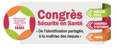 Congrès de la FAQSS : Rendez-vous au Congrès Sécurité en santé le vendredi 9 octobre 2015 à Paris