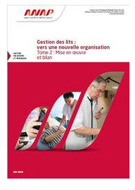 L'ANAP publie « Gestion des lits : vers une nouvelle organisation - Tome 2 : Mise en œuvre et bilan »