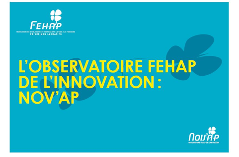 L'Observatoire FEHAP de l'innovation, Nov'Ap, lance la 7ème édition des Trophées de l'Innovation !