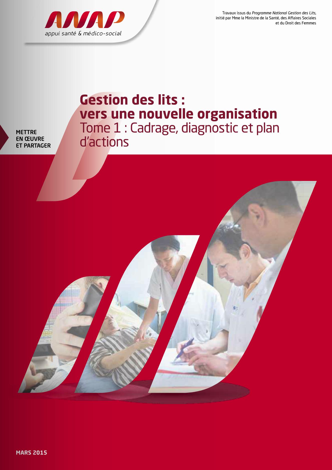 L'ANAP publie « Gestion des lits : vers une nouvelle organisation - Tome 1 : Cadrage, diagnostic et plan d'actions »