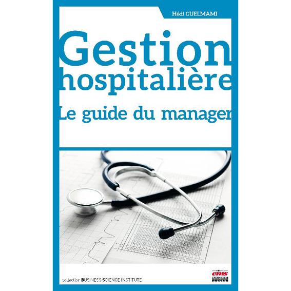 Parution de « Gestion Hospitalière. Le Guide du Manager »