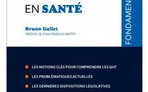 """Bruno Gallet publie le guide pratique """"Les coopérations en santé"""""""