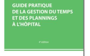 Guide pratique de la gestion du temps et des plannings à l'hôpital : la 4e édition est disponible