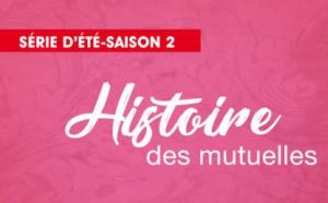 Histoire des mutuelles : la Mutualité Française publie la saison 2 de la série d'été en huit épisodes