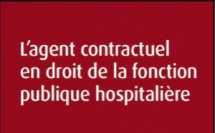 L'agent contractuel en droit de la fonction publique hospitalière, une deuxième édition en juillet